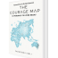 Book Review: The Courage Map: 13 Principles To Living Boldly